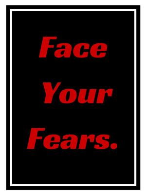 Shoping Inc POS30058 Face Your Fears Motivational Quote Laminated Framed Poster